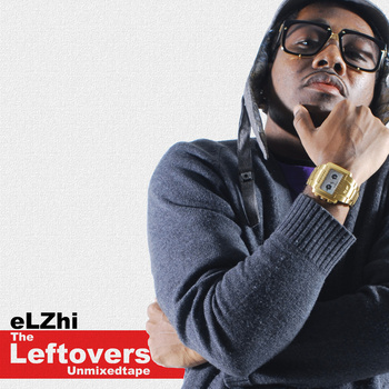 Elzhi - The Leftovers UnMixed Tape