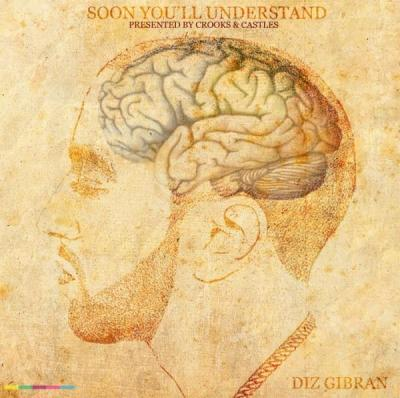 Diz Gibran - Soon You'll Understand (Presented by Crooks & Castles)