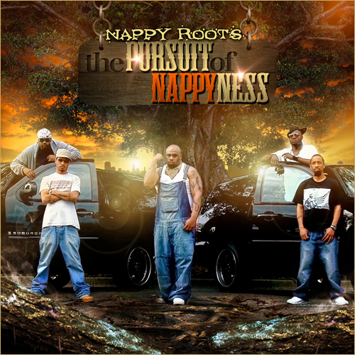 Nappy Roots - The Pursuit of Nappyness